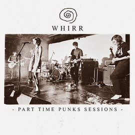Whirr - Part Time Punks Sessions