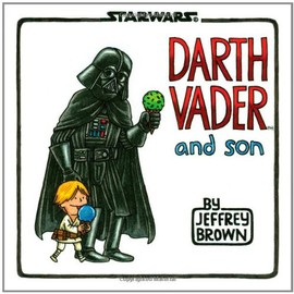 Jeffrey Brown - Darth Vader and Son (Star Wars (Chronicle))