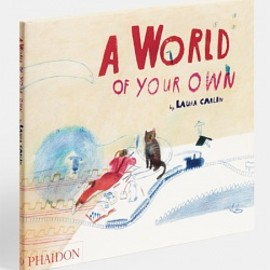 Laura Carlin - A World of Your Own / Laura Carlin
