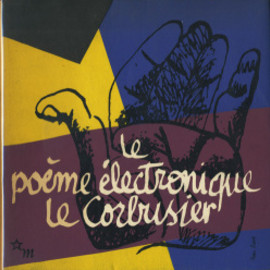Le Corbusier - Le Poeme Electronique