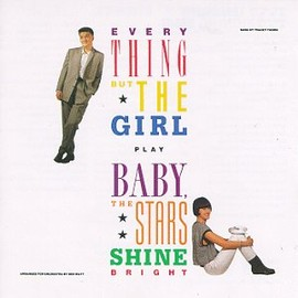 Everything  but the girl - Baby the Stars Shine Bright