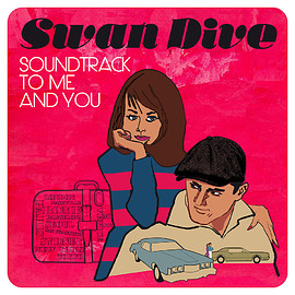 Swan Dive - Soundtrack to Me and You