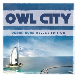 Owl City - Ocean Eyes (Dlx)