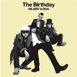 The Birthday - I'M JUST A DOG アナログ盤