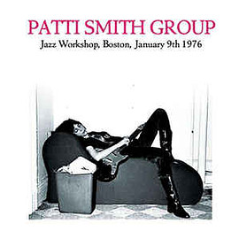 Patti Smith Group - Jazz Workshop, Boston, January 9th 1976 (Vinyl,LP)