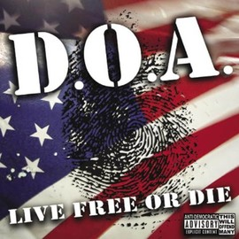 D.O.A - Live Free Or Die