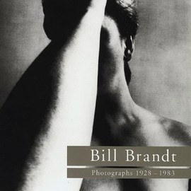 Bill Brandt - Bill Brandt: Photographs 1928-1983