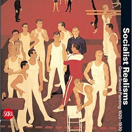 Matthew Bown (著), Matteo Lanfranconi (著) - Socialist Realisms: Great Soviet Painting 1920-1970
