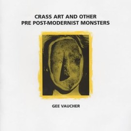 Gee Vaucher - Crass Art and Other Pre Post-Modernist Monsters