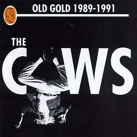 Cows - Old Gold 1989-1991