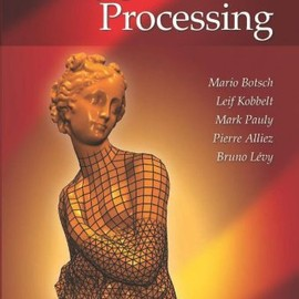 Mario Botsch - Polygon Mesh Processing