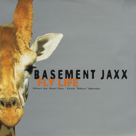 Basement Jaxx - Fly Life