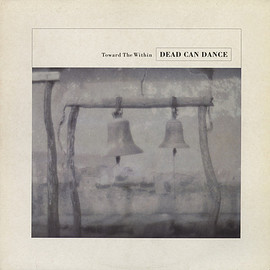 Dead Can Dance ‎ - Toward The Within