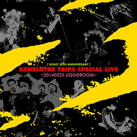KENZI & THE TRIPS - DVD【KENZI 30TH ANNIVERSARY】 KENZI & THE TRIPS SPECIAL LIVE ~20140525LIQUIDROOM~