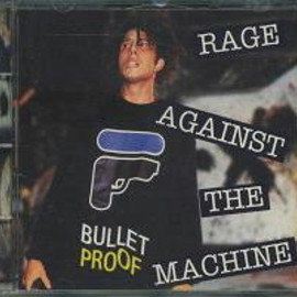 Rage Against the Machine - BULLET PROOF - KTS 319