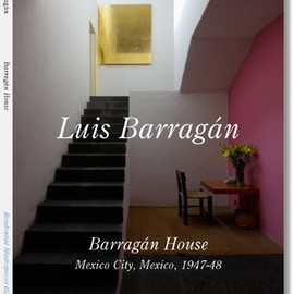 Luis Barragan - バラガン自邸 Luis Barragan Barragan House1947-48―世界現代住宅全集02(Residential Masterpieces)