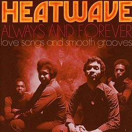HEATWAVE - ALWAYS AND FOREVER: LOVE SONGS AND SMOOTH GROOVES