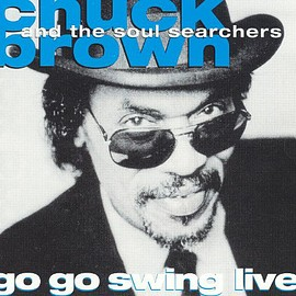 chuck brown and soul searchers - Go Go Swing Live