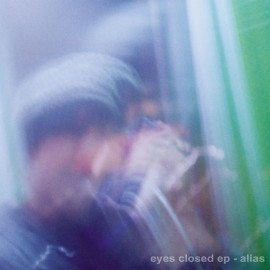 Alias - Eyes Closed EP