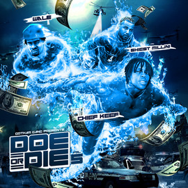 Chief Keef,Wale & Shiest Millini - Doe Or Die Vol.5