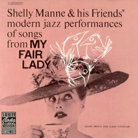 Shelly Manne & His Friends(シェリー・マン) - Modern Jazz Performances of Songs from My Fair Lady