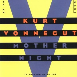 Kurt Vonnegut - Mother Night: A Novel