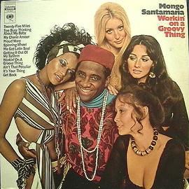 Mongo Santamaria - Workin' On A Groovy Thing/Mongo Santamaria