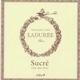 Philippe Andrieu - Laduree: Sucre /The Sweet Recipes (English Edtion)