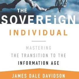 James Dale Davidson, Lord William Rees-Mogg - The Sovereign Individual: Mastering the Transition to the Information Age