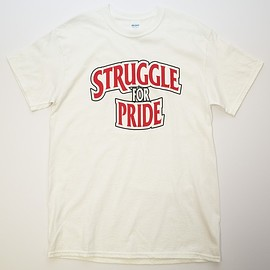 STRUGGLE FOR PRIDE - BW TEE-WHITE