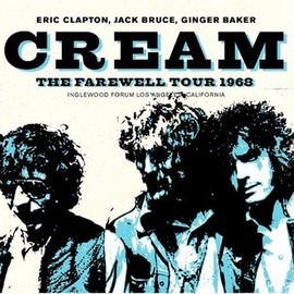 Cream - The Farewell Tour 1968