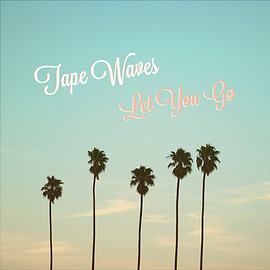Tape Waves - Let You Go cover art