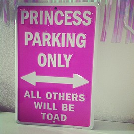 Roretta's Room - Princess Parking Only