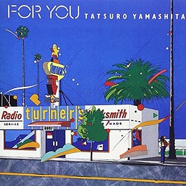 山下達郎 - FOR YOU (フォー・ユー) Original recording remastered
