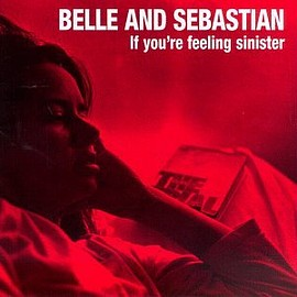 Belle & Sebastian - If You're Feeling Sinister