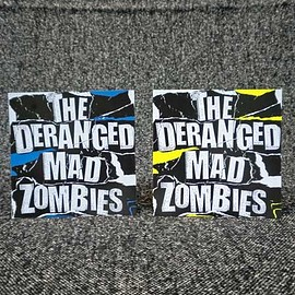 THE DERANGED MAD ZOMBIES - (Blue)+(Yellow)