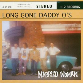 Lon Gone Daddy O's - Married Woman 7""