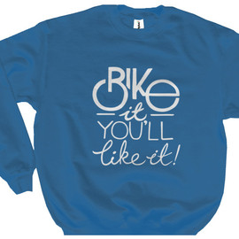 bike it you'll like it