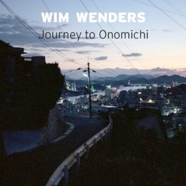 Wim Wenders - Journey to Onomichi: Photographs