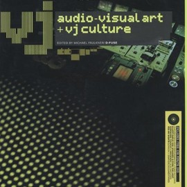 MICHAEL FAULKNER/D-FUSE - VJ: Audio-Visual Art and VJ Culture: Includes DVD