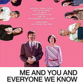 Miranda July - ME AND YOU AND EVERYONE WE KNOW