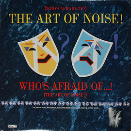 The Art Of Noise ‎ - (Who's Afraid Of?) The Art Of Noise! (Vinyl,LP)