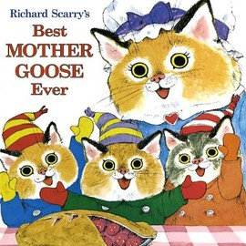 Richard scarry - Richard Scarry's Best Mother Goose Ever! (Giant Little Golden Book)