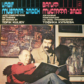 Vagif Mustafa Zadeh - Jazz Compositions on Themes of Works by Tofik Kuliev