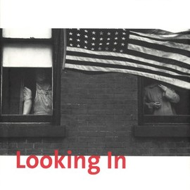 Robert Frank - Looking in: Robert Frank's The Americans