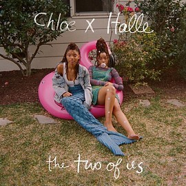 Chloe & Halle - The Two of Us
