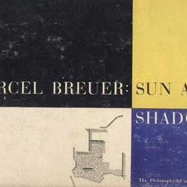 Peter Blake - Marcel Breuer: Sun and Shadow, Designed by Alexey Brodovitch