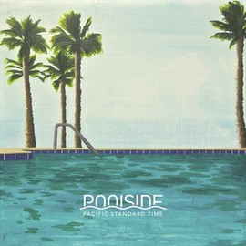 POOL SIDE - Pacific Standard Time