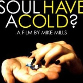 Mike Mills - Does Your Soul Have a Cold?