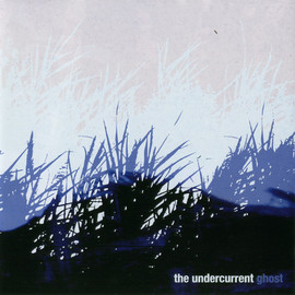 UNDER CURRENT - Ghost